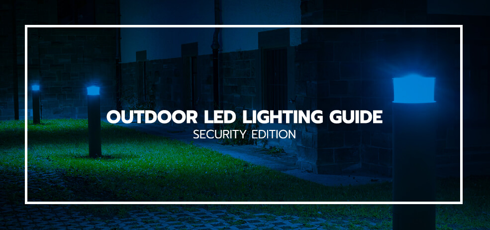 Outdoor LED Lighting Guide: Security Edition