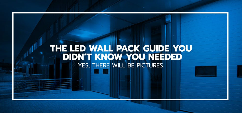 The LED Wall Pack Guide You Didn't Know You Needed