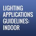 Lighting Application Guidelines Indoor