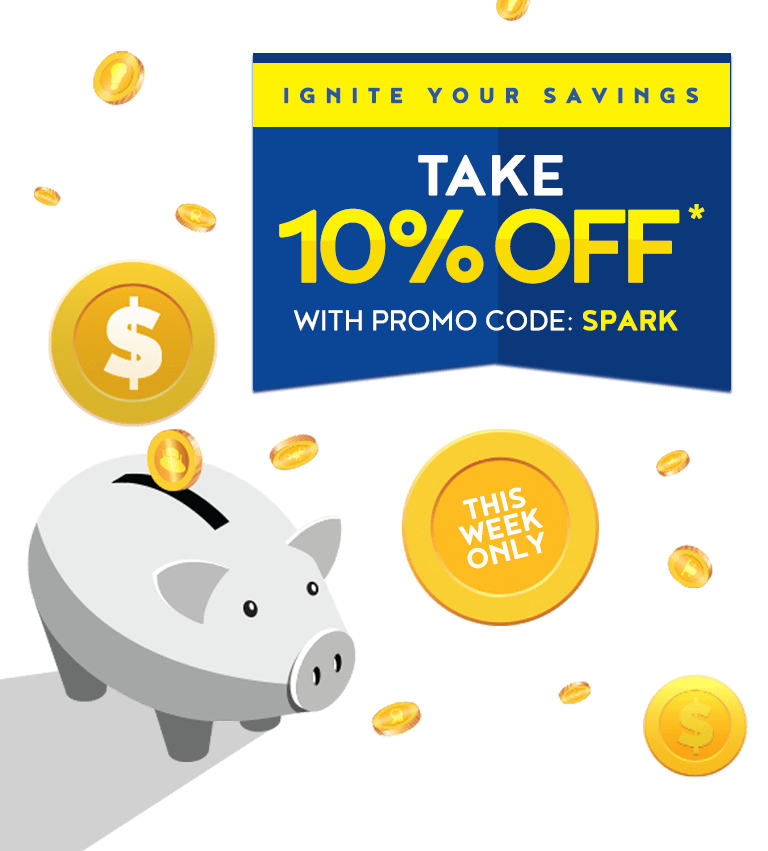 Ignite your savings take 10% off with promo code: SPARK